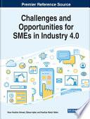 """Challenges and Opportunities for SMEs in Industry 4.0"" by Ahmad, Noor Hazlina, Iqbal, Qaisar, Halim, Hasliza Abdul"