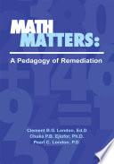 Math Matters  a Pedagogy of Remediation