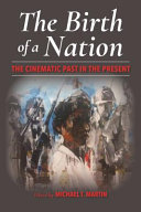 link to The birth of a nation : the cinematic past in the present in the TCC library catalog