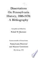 Dissertations on Pennsylvania History, 1886-1976