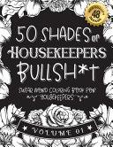 50 Shades of Housekeepers Bullsh*t