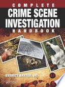 Complete Crime Scene Investigation Handbook Book PDF