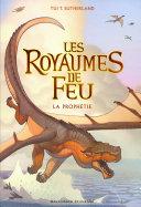Les Royaumes de Feu (Tome 1) - La Prophétie Pdf/ePub eBook