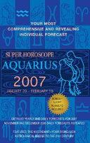 Super Horoscope Aquarius 2007