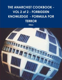 THE ANARCHIST COOKBOOK - VOL 2 of 2 - FORBIDDEN KNOWLEDGE - FORMULA FOR TERROR
