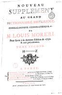 Nouveau supplément au Grand dictionnaire historique, généalogique, géographique, etc. de M. Louis Moreri, pour servir à la dernière édition de l'an 1732 et aux précédentes... [par l'abbé Claude-Pierre Goujet]