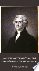Memoir  Correspondence  and Miscellanies from the Papers of T  Jefferson