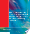 The Education And Care Of Children With Severe Profound And Multiple Learning Disabilities Book PDF