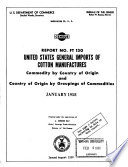 United States General Imports of Cotton Manufactures: Commodity by Country of Origin and Country of Origin by Groupings of Commodities