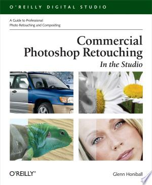 Free Download Commercial Photoshop Retouching: In the Studio PDF - Writers Club