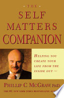 The Self Matters Companion  : Helping You Create Your Life from the Inside Out