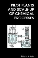 Pilot Plants and Scale up of Chemical Processes Book
