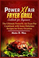 Power XL Air Fryer Grill Cookbook for Beginners