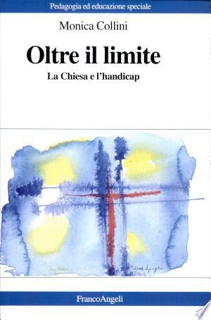 Download Oltre il limite. La Chiesa e l'handicap Free Books - Dlebooks.net