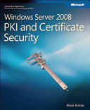 Windows Server 2008 PKI and Certificate Security Book