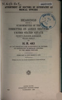 Appointment of Doctors of Osteopathy as Medical Officers  Hearings on H R  483  Feb  1956