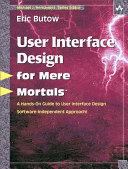 User Interface Design for Mere Mortals¿