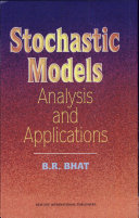 Stochastic Models: Analysis and Applications