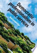Democratic professionalism in public services