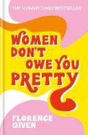 Women Don t Owe You Pretty