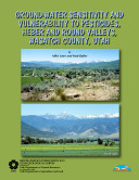 Pdf Ground-water Sensitivity and Vulnerability to Pesticides, Heber and Round Valleys, Wasatch County, Utah