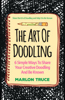 The Art Of Doodling  6 Simple Ways To Share Your Creative Doodling And Be Known