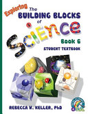 Exploring the Building Blocks of Science Book 6 Student Textbook