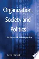 Organization, Society and Politics  : An Aristotelian Perspective