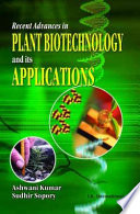 Recent Advances in Plant Biotechnology and Its Applications  : Prof. Dr. Karl-Hermann Neumann Commemorative Volume