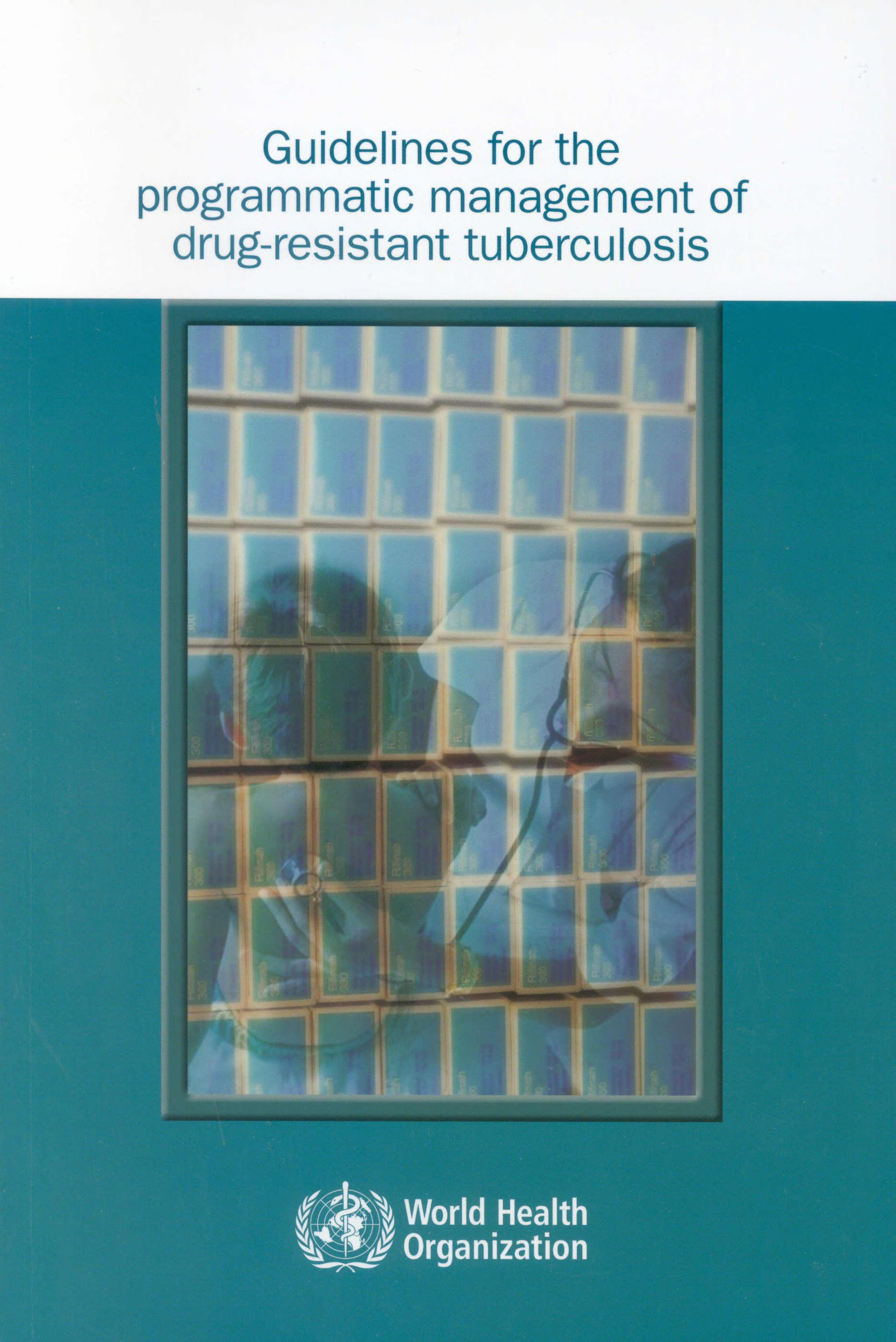 Guidelines for the Programmatic Management of Drug resistant Tuberculosis