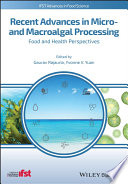 Recent Advances in Micro  and Macroalgal Processing
