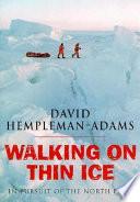 Walking on Thin Ice