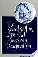 The Social Self In Zen And American Pragmatism