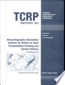 Using Geographic Information Systems For Welfare To Work Transportation Planning And Service Delivery