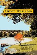 Bent Dreams