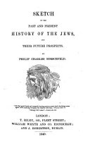 Sketch of the Past and Present History of the Jews, and Their Future Prospects