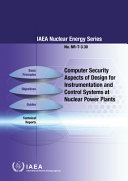 Computer Security Aspects of Design for Instrumentation and Control Systems at Nuclear Power Plants  IAEA Nuclear Energy Series No  Nr T 3 30