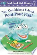 You Can Make a Friend  Pout Pout Fish