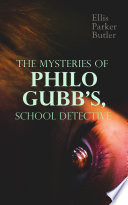 Free Download The Mysteries of Philo Gubb, School Detective Book