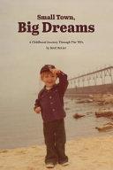 Small Town, Big Dreams