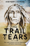 The Trail of Tears  The 19th Century Forced Migration of Native Americans