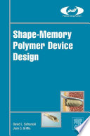 Shape Memory Polymer Device Design Book PDF