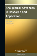 Analgesics  Advances in Research and Application  2011 Edition