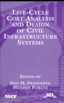 Life Cycle Cost Analysis And Design Of Civil Infrastructure Systems Book PDF