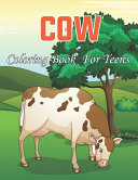 Cow Coloring Book for Teens