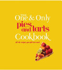 The One & Only Pies and Tarts Cookbook