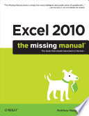 """Excel 2010: The Missing Manual"" by Matthew MacDonald"