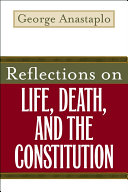 Reflections on Life  Death  and the Constitution