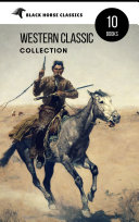 Western Classic Collection Cabin Fever Heart Of The West Good Indian Riders Of The Purple Sage Black Horse Classics