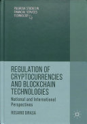 Regulation of cryptocurrencies and blockchain technologies : national and international perspectives